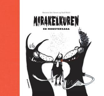 Marianne Iben Hansen: Mirakelkuren : en monstersaga