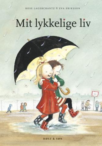 Rose Lagercrantz: Mit lykkelige liv
