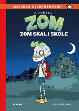 Ellen Holmboe: Zombien Zom - Zom skal i skole