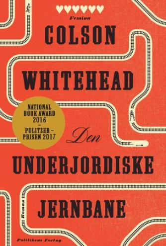 Colson Whitehead: Den underjordiske jernbane