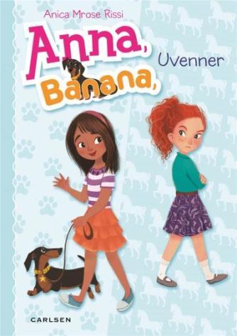 Anica Mrose Rissi: Anna, Banana - uvenner