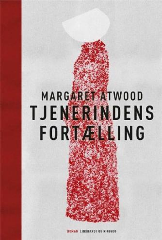 Margaret Atwood: Tjenerindens fortælling
