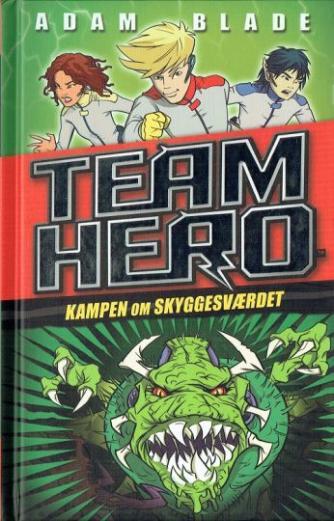 Adam Blade: Team Hero - kampen om skyggesværdet