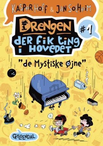 """Kasper Hoff: Drengen der fik ting i hovedet - """"de mystiske øjne"""""""