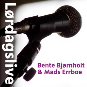 Bente Bjørnholt & Mads Errboe