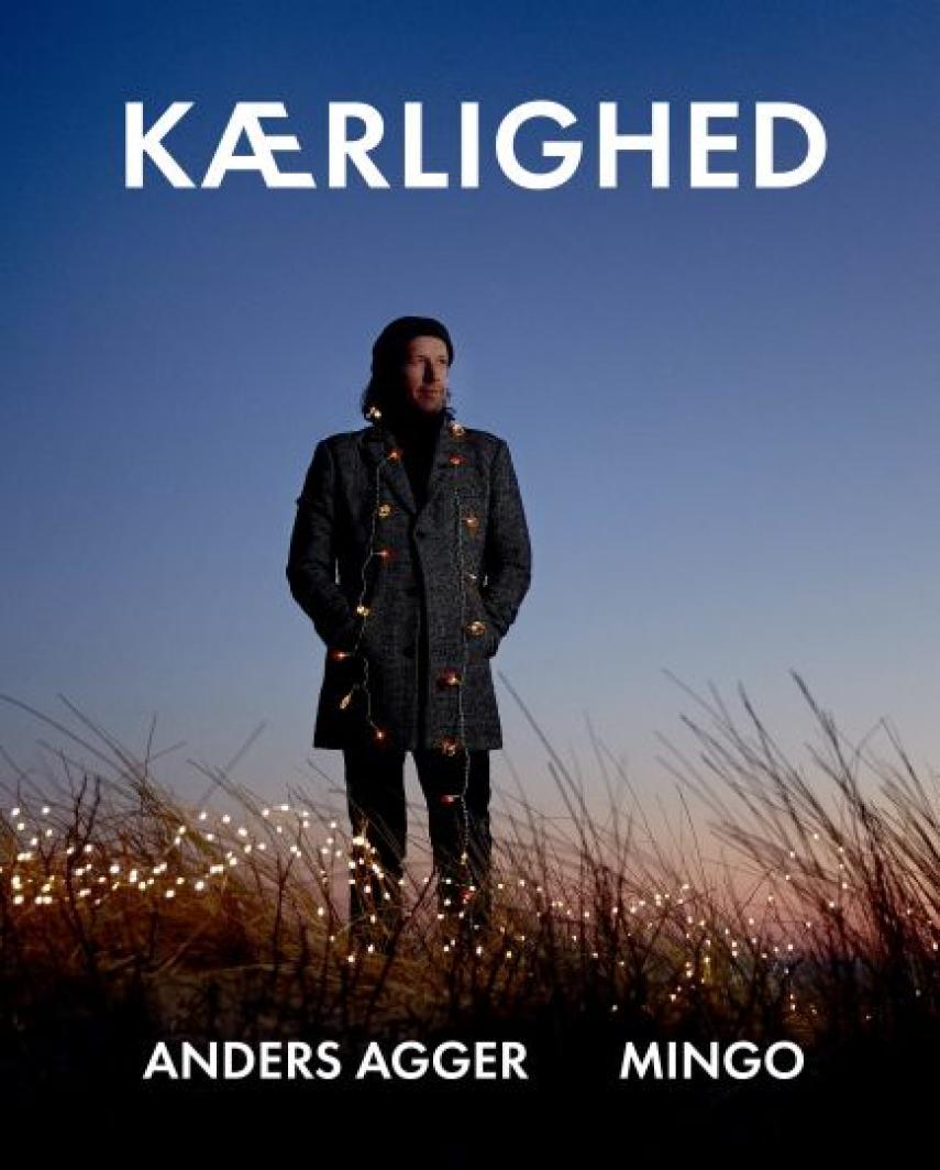 Anders Agger, Mingo: Kærlighed