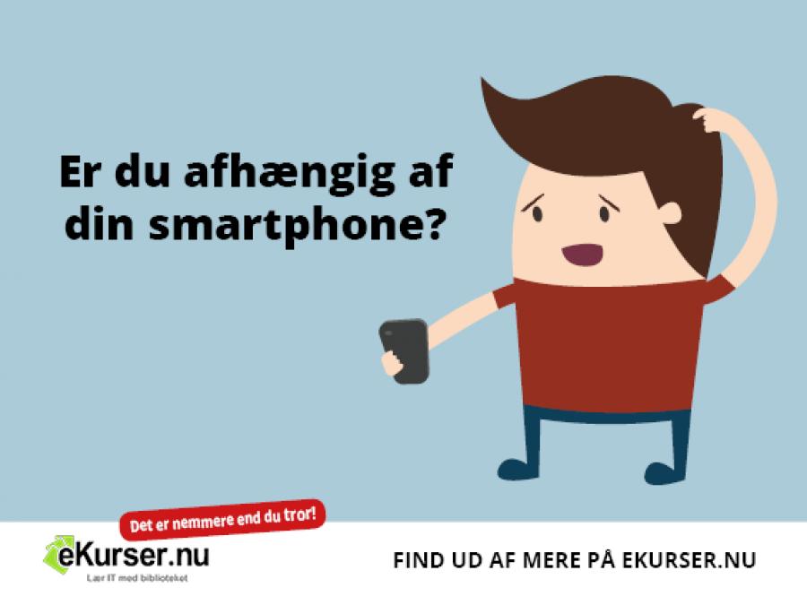 Er du afhængig af din smartphone?